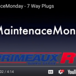 Maintenance Monday – Greg going over 7-Way Plugs!