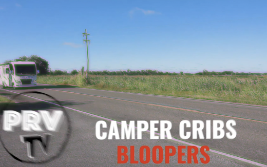 PRV TV Camper Cribs BLOOPERS: Episode 2